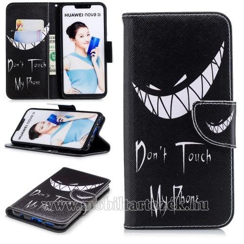 Notesz / mappa tok - Do Not Touch My Phone MINTÁS - oldalra nyíló, rejtett mágneses záródás, belső zseb, asztali tartó funkció, szilikon belső - HUAWEI nova 3i / HUAWEI P Smart+