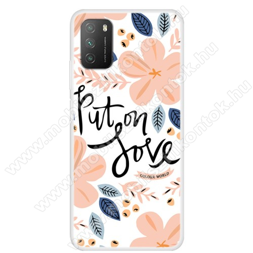 Szilikon védő tok / hátlap - VIRÁG / Put on Love MINTÁS - Xiaomi Poco M3 / Redmi 9T / Redmi 9 Power