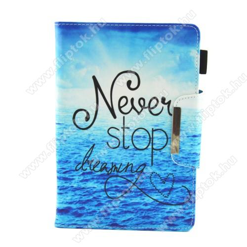 UNIVERZÁLIS notesz / mappa tablet PC tok - Never Stop Dreaming MINTÁS - álló, bőr, mágneses, asztali tartó funkciós, tolltartó, 8